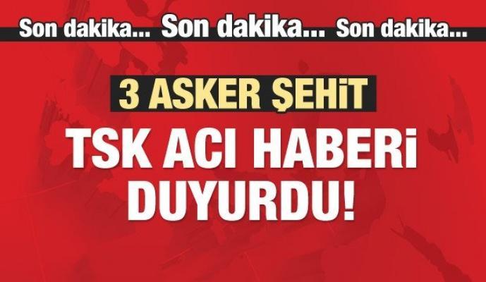 TSK Son Dakika Açıkladı: 3 Asker Şehit!