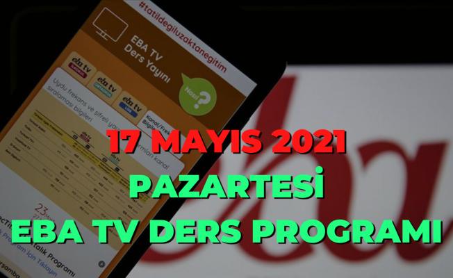 17 Mayıs 2021 EBA TV DERS PROGRAMI